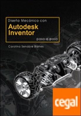 Diseño mecánico con Autodesk Inventor paso a paso