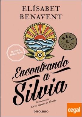 Encontrando a Silvia (Saga Silvia 2) por Benavent, Elísabet PDF