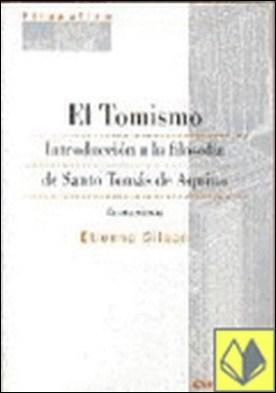 El tomismo . introducción a la filosofía de santo Tomás de Aquino