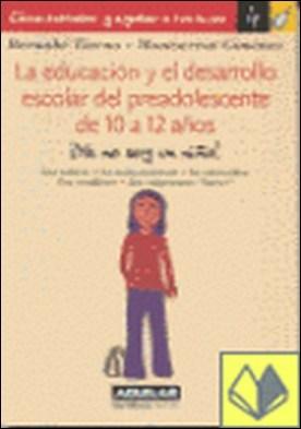 EDUCAR DE 10 A 12 AÑOS . ¡Ya no soy un niño!