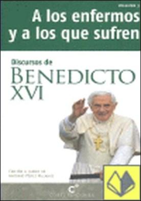 Discursos de Benedicto XVI a los enfermos