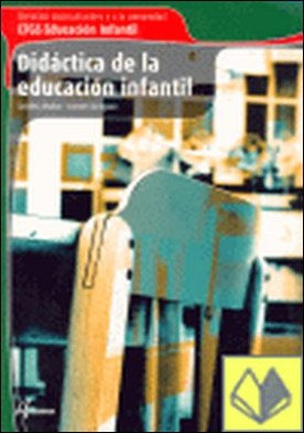 Didáctica de la educación infantil . CFGS EDUCACION INFANTIL