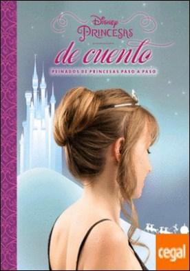 Disney. Princesas de cuento. Peinados de princesas paso a paso
