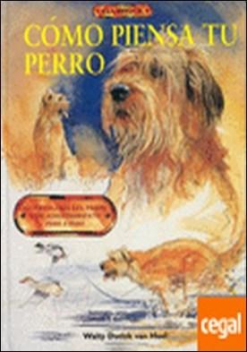 El libro de CÓMO PIENSA TU PERRO . PSICOLOGIA DEL PERRO Y SU ADIESTRAMIENTO, PASO A PASO por Dudok van Heel, Walty PDF