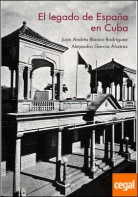 El legado de España en Cuba