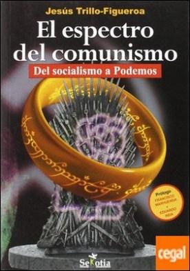 El espectro del comunismo . Del socialismo a Podemos
