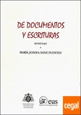 De documentos y escrituras. . Homenaje a María Josefa Sanz Fuentes