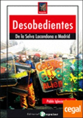 Desobedientes . De Chiapas a Madrid
