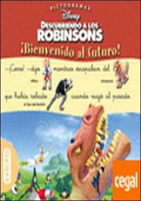 Descubriendo a los Robinsons. ¡Bienvenido al futuro!