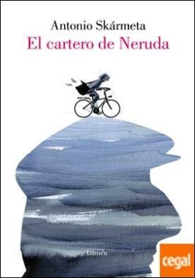 El cartero de Neruda (edición ilustrada)