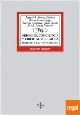 Derecho, conciencia y libertad religiosa . Derecho y factor religioso