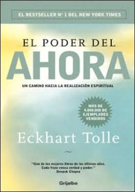 El poder del ahora: Un camino hacia la realización espiritual por Eckhart Tolle