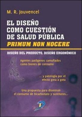 El diseño como cuestión de salud pública. Diseño del producto, diseño ergonómico
