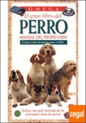 EL GRAN LIBRO DEL PERRO . Manual del propietario