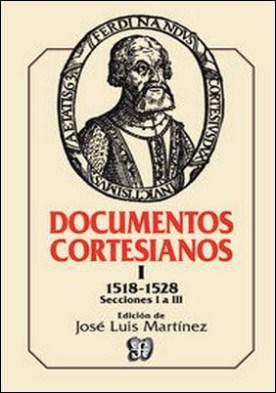 Documentos cortesianos, I. 1518-1528. Secciones I a III