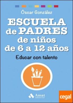 Escuela de Padres de niños de 6 a 12 años . Educar con talento
