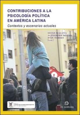 Contribuciones a la psicología política en América Latina. Contextos y escenarios actuales por Irene Magaña, Iván Torres PDF