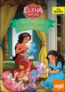 Elena de Ávalor. Tres jaquins y una princesa . Cuento