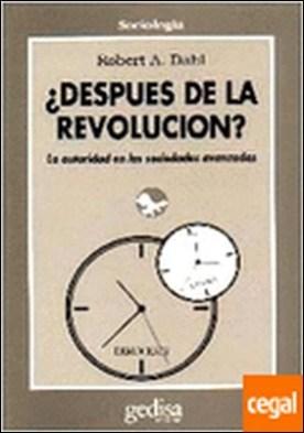 Después de la revolución . La autoridad en las sociedades democráticas