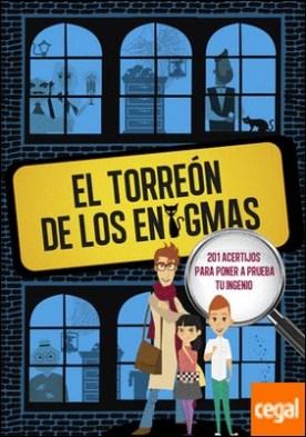 El Torreón de los enigmas . 201 acertijos para poner a prueba tu ingenio