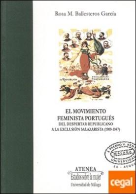 El movimiento feminista portugués. Del despertar republicano a la exclusión salazarista (1909-1948)