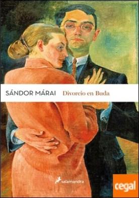 Divorcio en buda por Márai, Sándor PDF