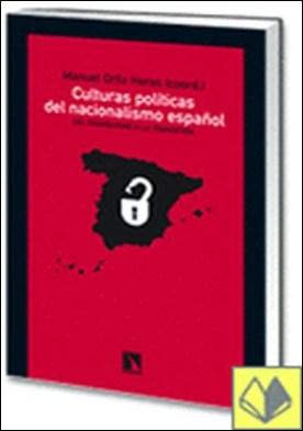 Culturas políticas del nacionalismo español. . Del franquismo a la transición