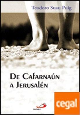 De Cafarnaún a Jerusalén