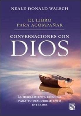 El libro para acompañar conversaciones con Dios. La herramienta esencial para tu descubrimiento interior