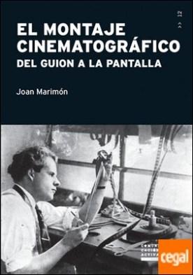 El montaje cinematográfico . Del guion a la pantalla