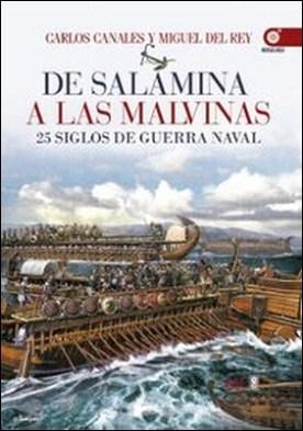 De Salamina a las Malvinas. 25 siglos de guerra naval