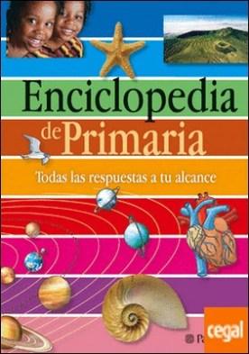 ENCICLOPEDIA DE PRIMARIA PARRAMON . TODAS LAS RESPUESTAS A TU ALCANCE