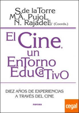 El cine, un entorno educativo . Diez años de experiencia a través del cine