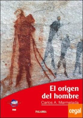 El origen del hombre por Marmelada, Carlos A. PDF