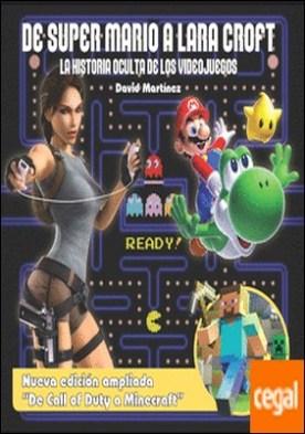 De Super Mario a Lara Croft . La historia oculta de los videojuegos