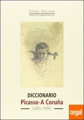 DICCIONARIO. PICASSO-A CORUÑA (1891-1895)