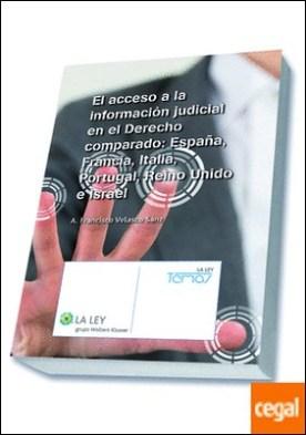 El acceso a la información judicial en el Derecho comparado: España, Francia, Italia, Portugal, Reino Unido e Israel por Velasco Sanz, Antonio Francisco PDF