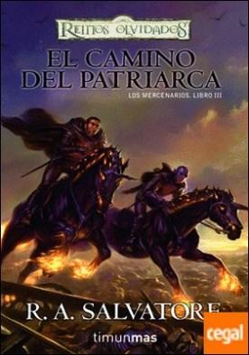 El camino del patriarca . Los mercenarios. Libro III