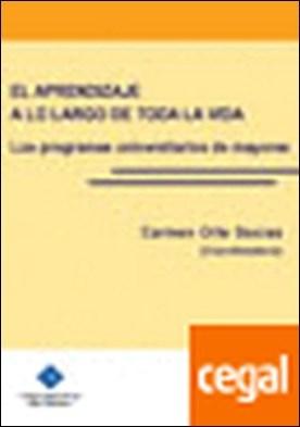 El aprendizaje a lo largo de toda la vida . Los programas universitarios de mayores por Orte Socías, Carmen (Coord,) PDF