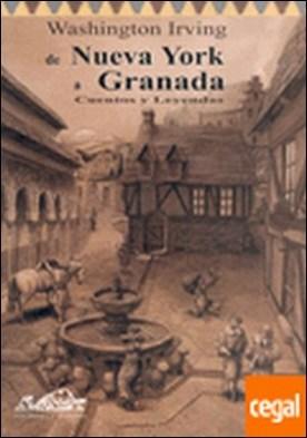 De Nueva York a Granada . Cuentos y leyendas por Irving, Washington PDF