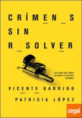 Crímenes sin resolver . Los casos que tienen en jaque a la justicia española