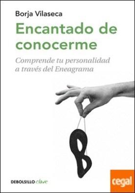 Encantado de conocerme . Comprende tu personalidad a través de Eneagrama por Vilaseca, Borja PDF