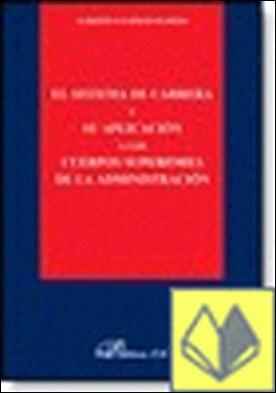 EL SISTEMA DE CARRERA Y SU APLICACIÓN A LOS CUERPOS SUPERIORES DE LA ADMINISTRACIÓN . ADMINISTRACION