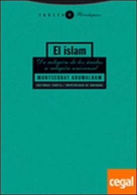El islam . De religión de los árabes a religión universal
