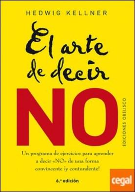 El arte de decir no por KELLNER, HEDWIG