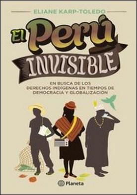 El Perú invisible. En busca de los derechos indigenas en tiempos de democracia y globalización