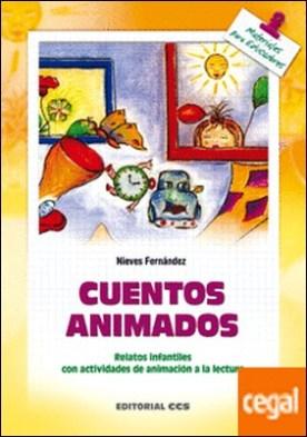 Cuentos animados . Relatos infantiles con actividades de animación a la lectura