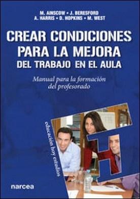 Crear condiciones para la mejora del trabajo en el aula. Manual para la formación del profesorado