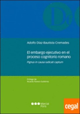El embargo ejecutivo en el proceso cognitorio romano . Pignus in causa iudicati captum