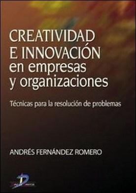 Creatividad e innovación en empresas y organizaciones. Técnicas para la resolución de problemas